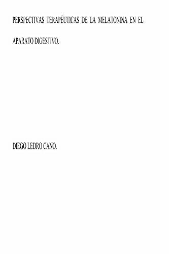 Perspectivas terapéuticas de la melatonina en el aparato digestivo de [Ledro-Cano, Diego