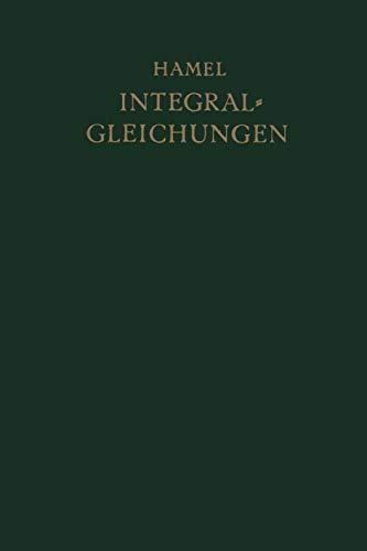 Integralgleichungen: Einführung in Lehre und Gebrauch