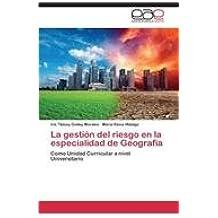La gestión del riesgo en la especialidad de Geografía