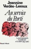 Le Parti communiste, les intellectuels et la culture Tome 1 : Au service du Parti
