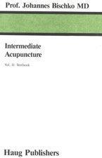 Intermediate Acupuncture by Bischko, Joh...