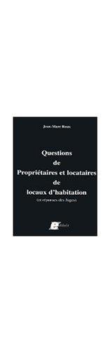 Questions de propriétaires et locataires de locaux d'habitation (et réponses des juges)