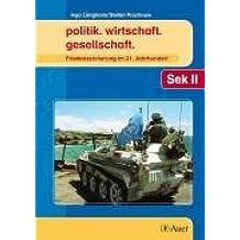 Friedenssicherung im 21. Jahrhundert: politik. wirtschaft. gesellschaft