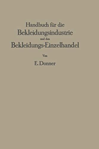 Handbuch für die Bekleidungsindustrie und den Bekleidungs-Einzelhandel: Ein Lehr- und Nachschlagewerk für die gesamte Herren- und Knabenbekleidung