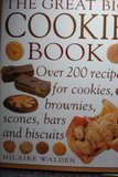 The great big cookie: Over 200 recipes for cookies, brownies, scones, bars and biscuits by Walden, Hilaire (1999) Hardcover