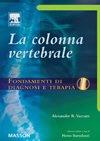 Scarica Libro La colonna vertebrale Fondamenti di diagnosi e terapia (PDF,EPUB,MOBI) Online Italiano Gratis