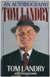 Tom Landry: An Autobiography by Tom Landry (1990-09-01)