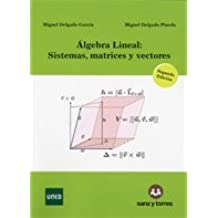 Álgebra Lineal: Sistemas, matrices y vectores