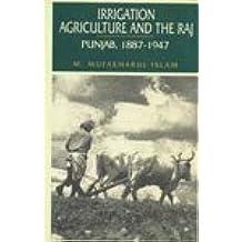 Irrigation, Agriculture and the Raj: Punjab, 1887-1947