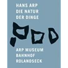Hans Arp: The Nature of Things by Isabel Ewig (2007-08-30)