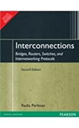 Interconnections: Bridges, Routers, Switches and Interworking Protocols