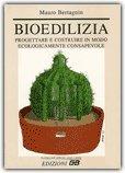 Bioedilizia. Progettare e costruire in modo ecologicamente consapevole