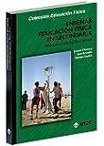 Enseñar Educación Física en Secundaria: Motivación, organización y control (Educación Física...y su enseñanza en Secundaria y Bachillerato) - 9788495114280