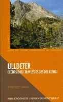 Descargar Libro Ulldeter. Excursions i travessies des del refugi (Guies del Centre Excursionista de Catalunya) de Josep Nuet i Badia