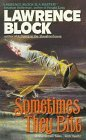 Sometimes They Bite by Lawrence Block (1992-10-01)