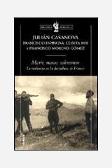 Morir, matar, sobrevivir: La violencia en la dictadura de Franco (Biblioteca de Bolsillo) Tapa blanda