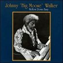 Mellow Down Easy by Johnny Big Moose Walker (2000-12-12)