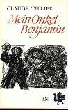 Mein Onkel Benjamin . Roman .