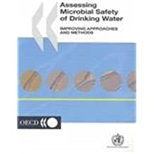 Assessing Microbial Safety of Drinking Waters: Perspectives for Improved Approaches and Methods: Improving Approaches and Methods