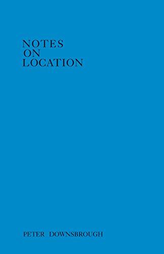 Notes on location par Peter Downsbrough