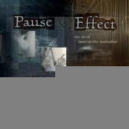 Pause and Effect: The Art of Interactive Narrative (Voices (New Riders)) by Mark Stephen Meadows (2002-09-10)