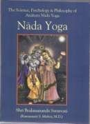 Nada Yoga: The Science, Psychology & Philosophy of Anahata Nada Yoga by Shri Brahmananda Sarasvati (2012-01-01)
