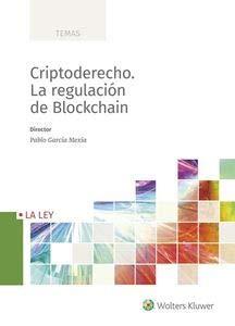 Criptoderecho. La regulación de Blockchain por PABLO GARCIA MEXIA