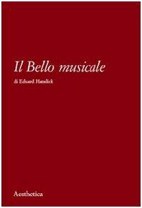 Il bello musicale por Eduard Hanslick