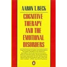 By Aaron T. Beck - Cognitive Therapy and the Emotional Disorders (Penguin Psychology) (New Ed)