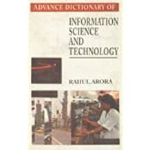 Advance Dictionary of Information Science and Technology