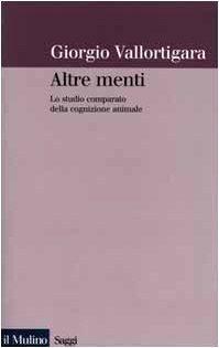 Altre menti. Lo studio comparato della cognizione animale (Saggi) di Vallortigara, Giorgio (2000) Tapa blanda