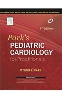 Park's Pediatric Cardiology for Practitioners, 6 Ed.