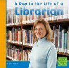 A Day in the Life of a Librarian (Community Helpers at Work) by Judy Monroe (2004-09-01)