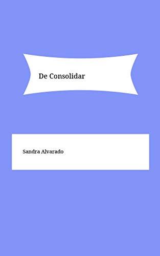De Consolidar (Catalan Edition) por Sandra Alvarado