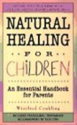 Natural Healing For Children: An Essential Handbook for Parents by Winifred Conkling (1997-01-15)