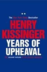 Years of Upheaval: The Second Volume of His Classic Memoirs (Kissinger Memoirs Volume 2) by Henry A. Kissinger (2011-09-01)