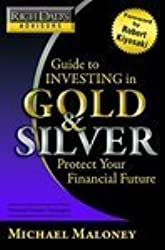 Rich Dad's Advisors: Guide to Investing In Gold and Silver: Protect Your Financial Future: Everything You Need to Know to Profit from Precious Metals Now