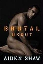 Brutal Uncut by Aiden Shaw (2008-05-06)