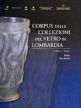 Corpus delle collezioni del vetro in Lombardia. Volume 2. Tomo 1. Pavia. Età Antica.