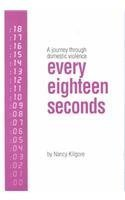 Every Eighteen Seconds: A Journey Through Domestic Violence 1st Volcano Press edition by Kilgore, Nancy (1993) Paperback par Nancy Kilgore