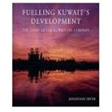Fuelling Kuwait's Development: The Story of the Kuwait Oil Company