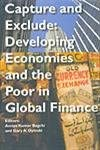 Capture and Exclude – Developing Economies and the Poor in Global Finance