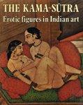 The Kama-Sutra: Erotic Figures in Indian Art