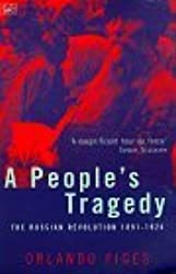 A People's Tragedy: Russian Revolution, 1891-1924 by Orlando Figes (1996-08-29)