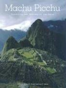 Machu Picchu: Unveiling the Mystery of the Incas 1st (first) Edition published by Yale University Press (2008)