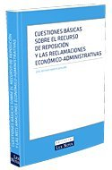 Cuestiones básicas sobre el recurso de reposición y las reclamaciones económico-administrativas (Monografía)