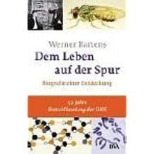 Dem Leben auf der Spur: Biografie einer Entdeckung by Werner Bartens (2003-03-04)