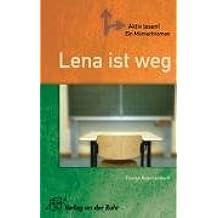 Lena ist weg: Roman mit Mitmachaufgaben
