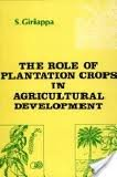 Role of Plantation Crops in Agricultural Development