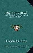 England's Ideal: And Other Papers on Social Subjects (1895)